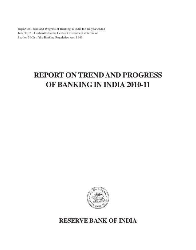 Report on Trend and Progress of Banking in India for the year ended June 30, 2011 submitted to the Central Government in t...