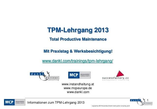 TPM-Lehrgang 2013             Total Productive Maintenance         Mit Praxistag & Werksbesichtigung!         www.dankl.co...