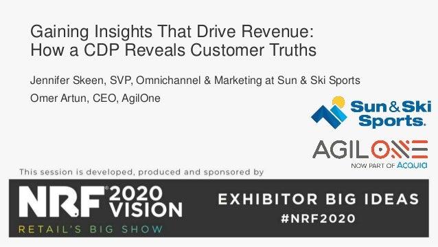Gaining Insights That Drive Revenue: How a CDP Reveals Customer Truths Jennifer Skeen, SVP, Omnichannel & Marketing at Sun...