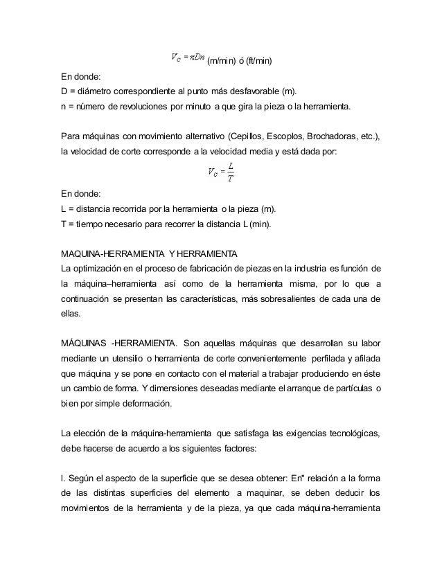 (m/min) ó (ft/min)  En donde:  D = diámetro correspondiente al punto más desfavorable (m).  n = número de revoluciones por...