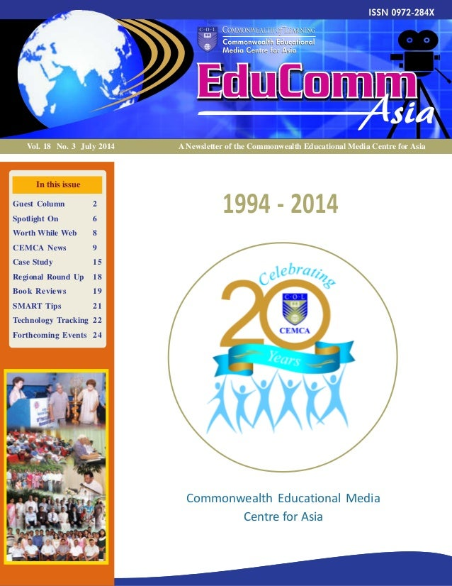 1 A Newsletter of the Commonwealth Educational Media Centre for AsiaVol. 18 No. 3 July 2014 In this issue Guest Column 2 S...