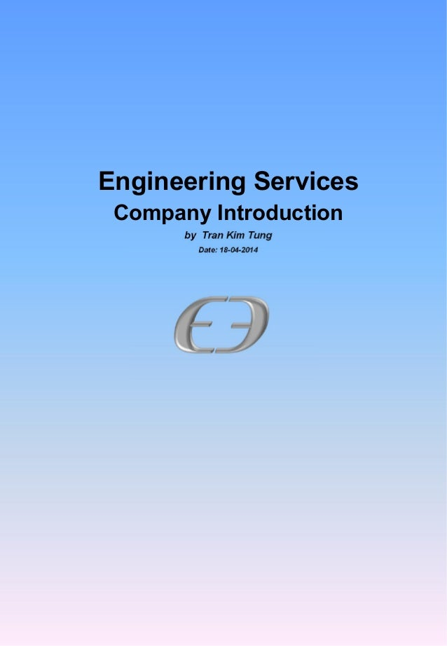 Engineering Services Company Introduction by Tran Kim Tung Date: 18-04-2014