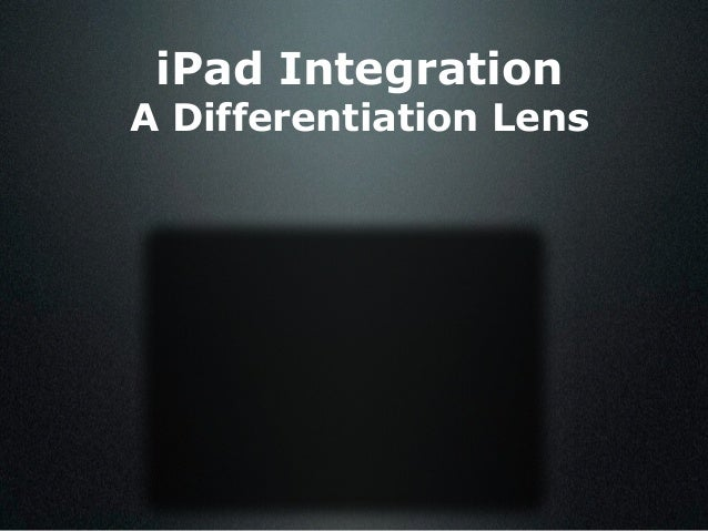 iPad Integration A Differentiation Lens
