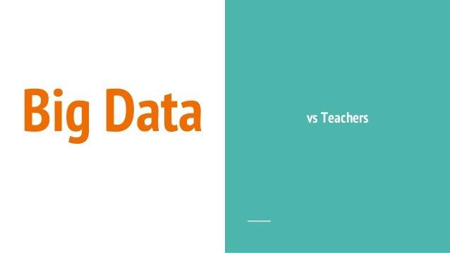 Big Data vs Teachers