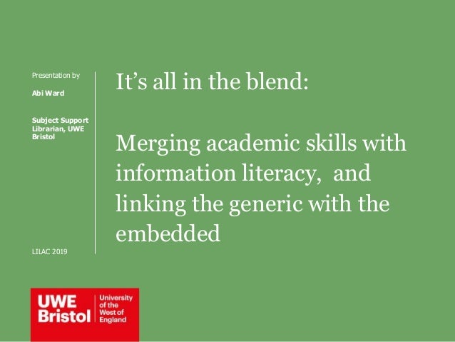 It's all in the blend: Merging academic skills with information literacy, and linking the generic with the embedded Presen...
