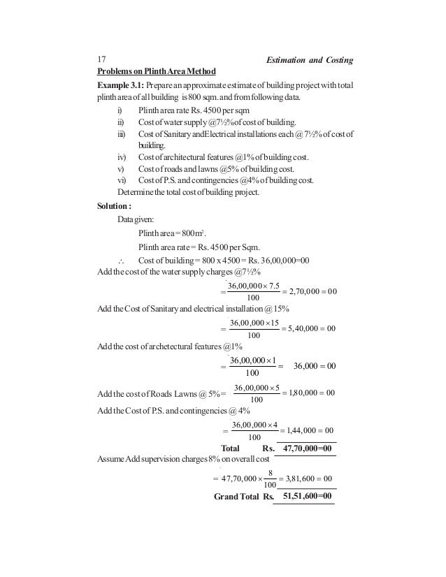 17 Estimation and Costing Problems on PlinthArea Method Example 3.1: Prepare an approximate estimate of building project w...