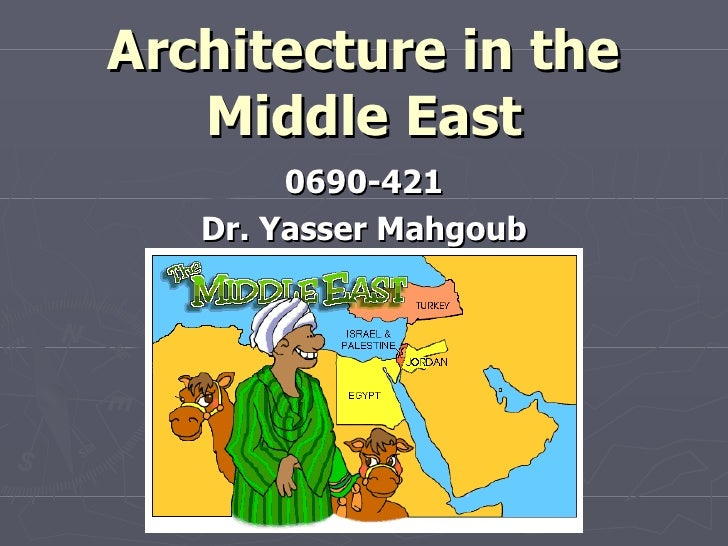 Architecture in the Middle East 0690-421 Dr. Yasser Mahgoub