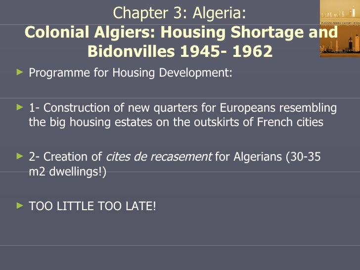 ... Algiers: Housing Shortage And Bidonvilles 1945  1962; 46.