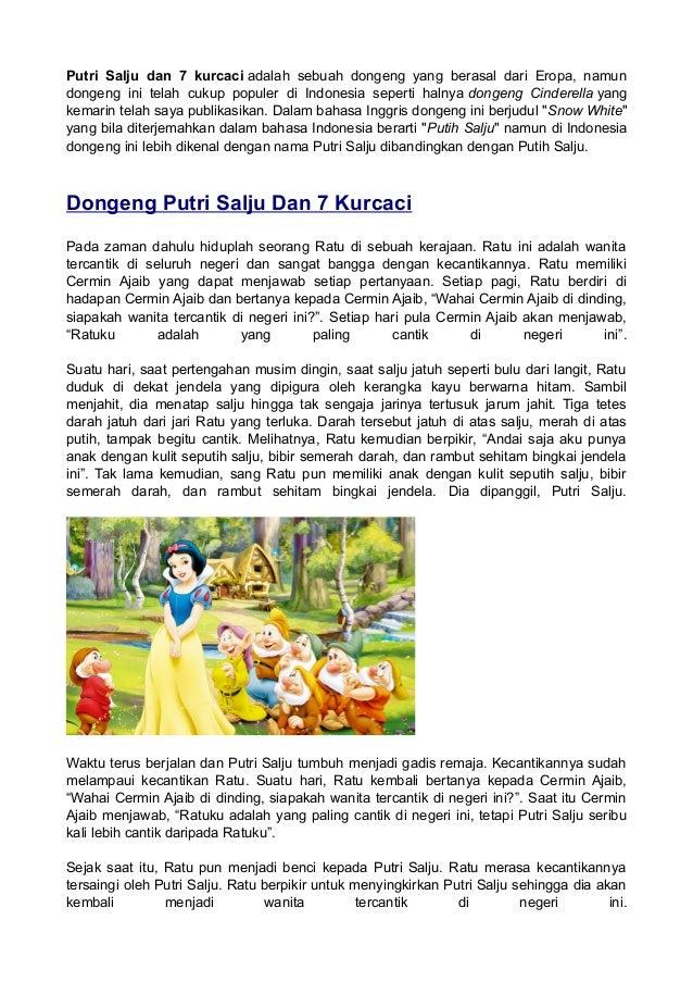 Putri Salju dan 7 kurcaci adalah sebuah dongeng yang berasal dari Eropa, namun dongeng ini telah cukup populer di Indonesi...