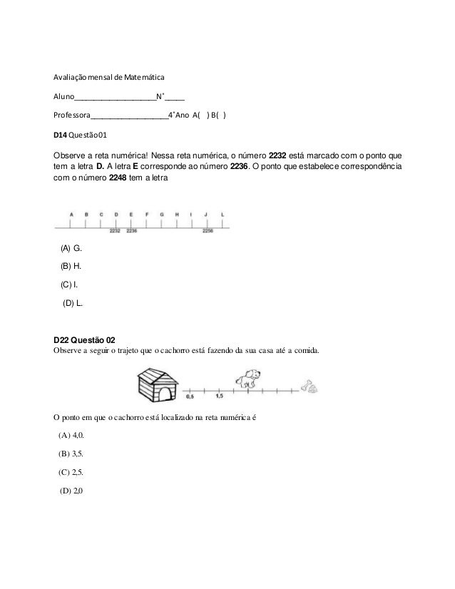 Avaliaçãomensal de Matemática Aluno_____________________N˚_____ Professora____________________4˚Ano A( ) B( ) D14 Questão0...