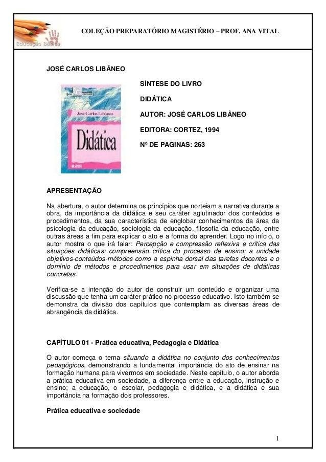 COLEÇÃO PREPARATÓRIO MAGISTÉRIO – PROF. ANA VITAL 1 JOSÉ CARLOS LIBÂNEO SÍNTESE DO LIVRO DIDÁTICA AUTOR: JOSÉ CARLOS LIBÂN...