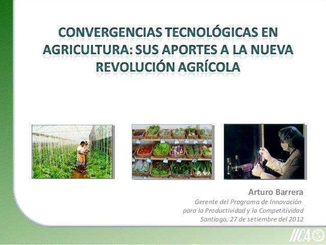Arturo Barrera Gerente del Programa de Innovación para la Productividad y la Competitividad Santiago, 27 de setiembre del ...