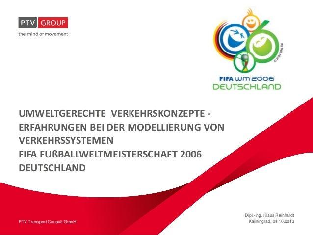 www.ptvgroup.comPTV Transport Consult GmbH UMWELTGERECHTE VERKEHRSKONZEPTE - ERFAHRUNGEN BEI DER MODELLIERUNG VON VERKEHRS...