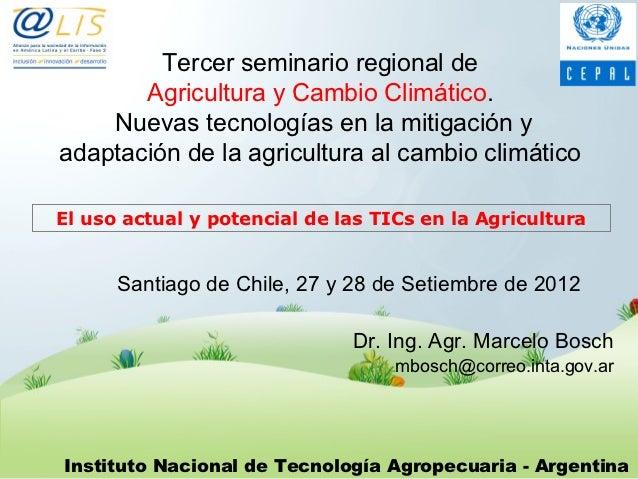 Tercer seminario regional de       Agricultura y Cambio Climático.    Nuevas tecnologías en la mitigación yadaptación de l...