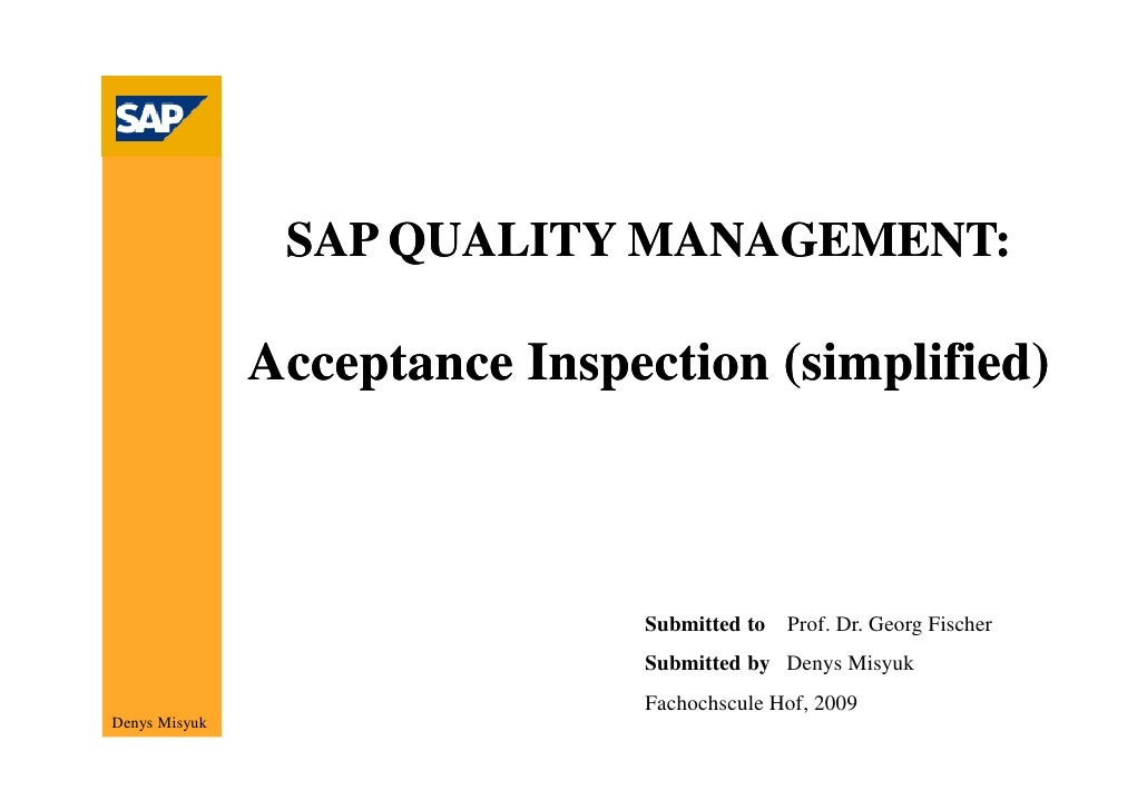 SAP QUALITY MANAGEMENT:                 Acceptance Inspection (simplified)                                   Submitted to ...