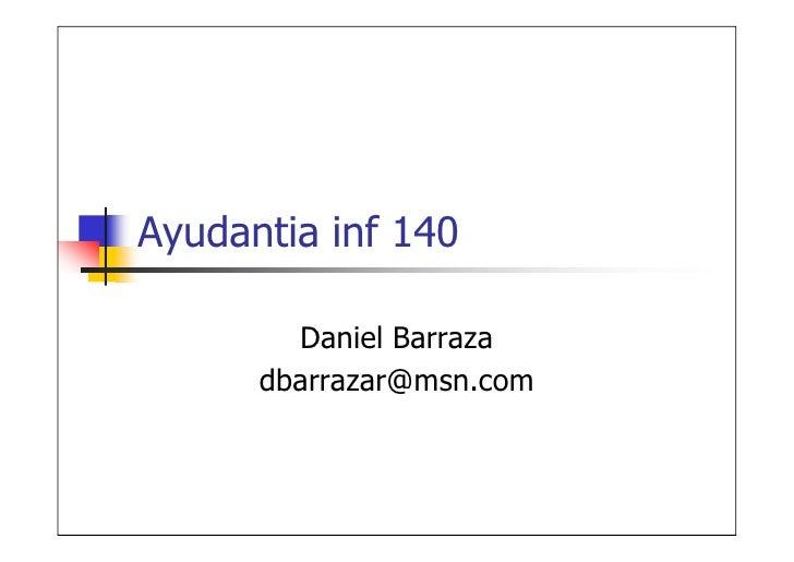 Ayudantia inf 140          Daniel Barraza       dbarrazar@msn.com