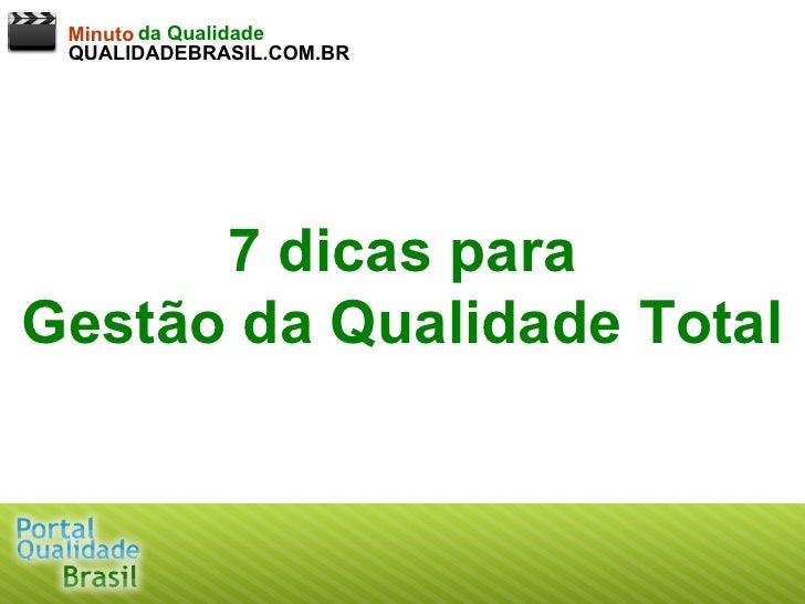 7 dicas para Gestão da Qualidade Total Minuto da Qualidade QUALIDADEBRASIL.COM.BR