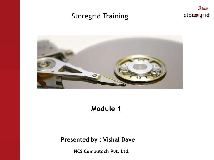 Storegrid Training<br />Module 1<br />Presented by : Vishal Dave <br />         NCS Computech Pvt. Ltd.<br />