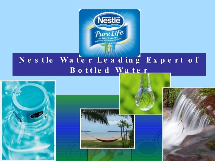 Nestle Water Leading Expert of Bottled Water