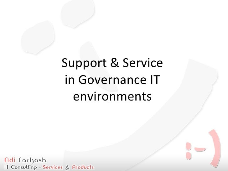 Support & Service in Governance IT   environments