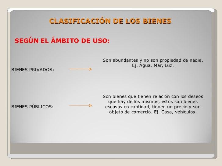 CLASIFICACIÓN DE LOS BIENES   SEGÚN EL ÁMBITO DE USO:                            Son abundantes y no son propiedad de nadi...