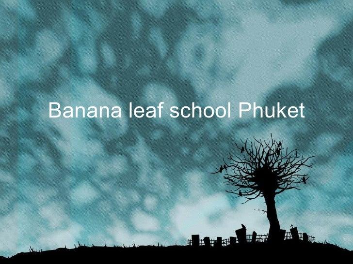 Banana leaf school Phuket