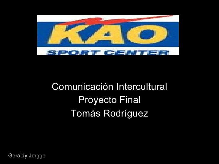 Comunicación Intercultural Proyecto Final Tomás Rodríguez Geraldy Jorgge