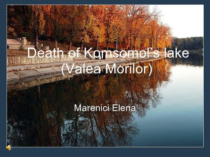 Death of Komsomol's lake (Valea Morilor) Marenici Elena