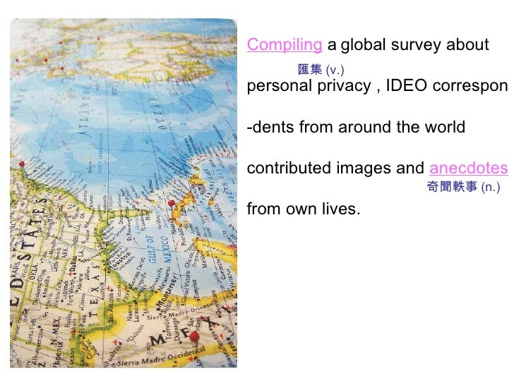 Compiling  a   global survey about personal privacy , IDEO correspon -dents from around the world  contributed images and ...