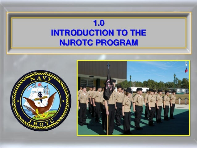 1.0INTRODUCTION TO THE  NJROTC PROGRAM