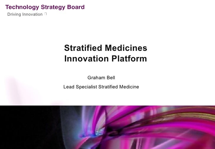 Driving Innovation                     Stratified Medicines                     Innovation Platform                       ...