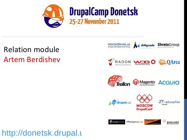 Relation module Artem Berdishev http://donetsk.drupal.ua