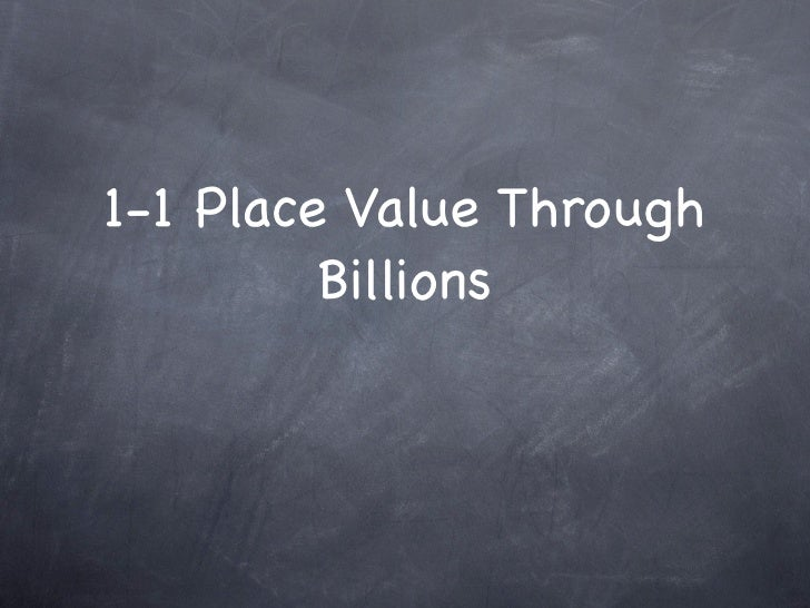 1-1 Place Value Through          Billions
