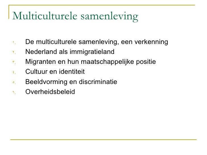 Multiculturele samenleving <ul><li>De multiculturele samenleving, een verkenning </li></ul><ul><li>Nederland als immigrati...