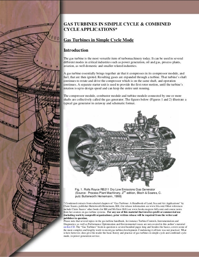 1 GAS TURBINES IN SIMPLE CYCLE & COMBINED CYCLE APPLICATIONS* Gas Turbines in Simple Cycle Mode Introduction The gas turbi...