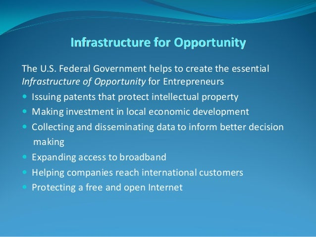 Infrastructure for Opportunity The U.S. Federal Government helps to create the essential Infrastructure of Opportunity for...