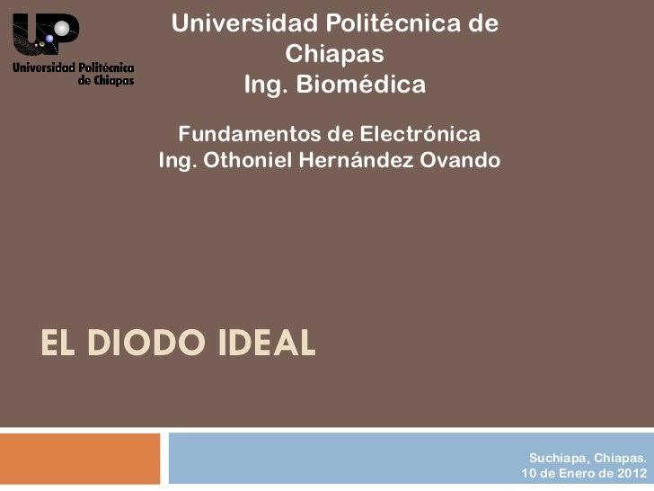 Universidad Politécnica de                Chiapas            Ing. Biomédica        Fundamentos de Electrónica      Ing. Ot...