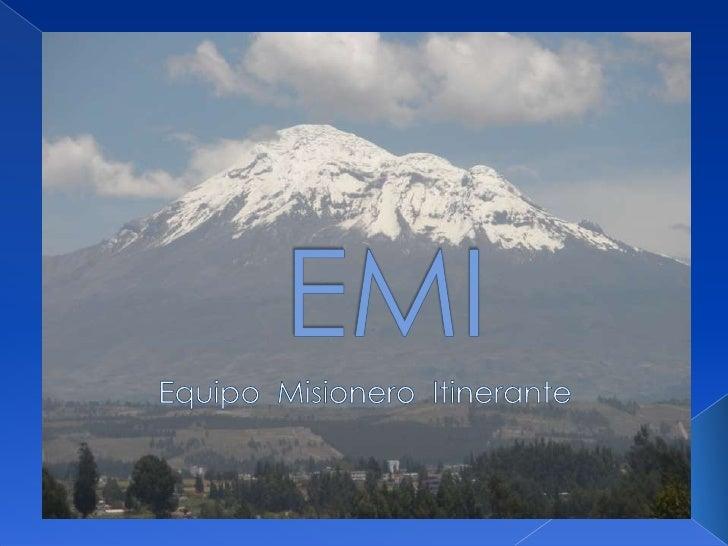    Con la llegada de Monseñor Proaño    y el EMI,   Priorizamos nuestra actividad en el    campo de la toma de concienci...