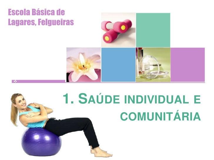 1. Saúde individual e comunitária<br />