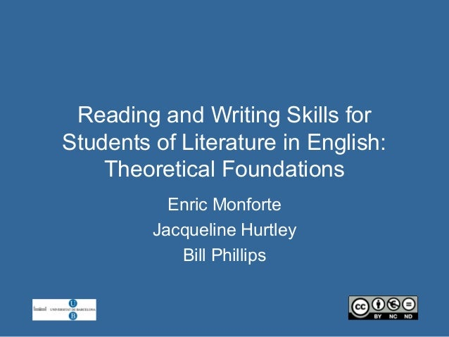 Reading and Writing Skills forStudents of Literature in English:    Theoretical Foundations           Enric Monforte      ...