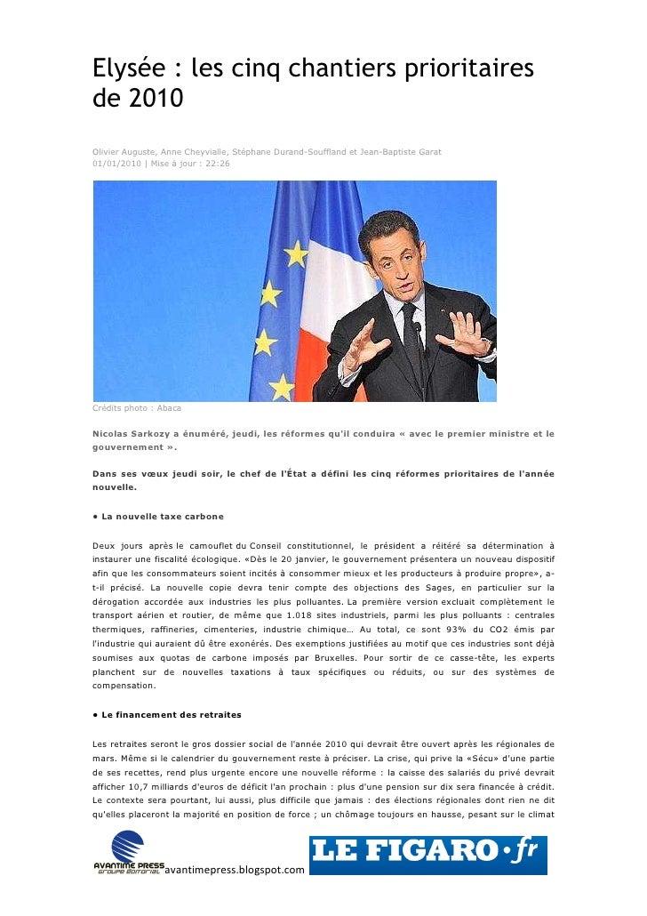 Elysée : les cinq chantiers prioritaires de 2010 Olivier Auguste, Anne Cheyvialle, Stéphane Durand-Souffland et Jean-Bapti...