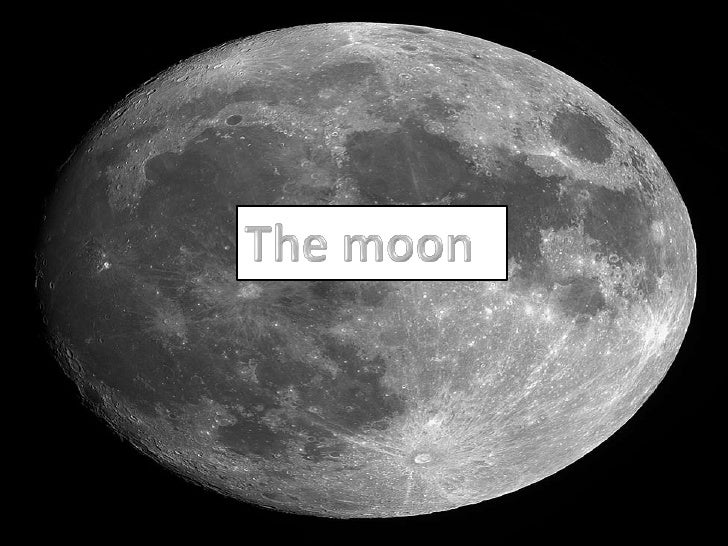 The moon  <br />