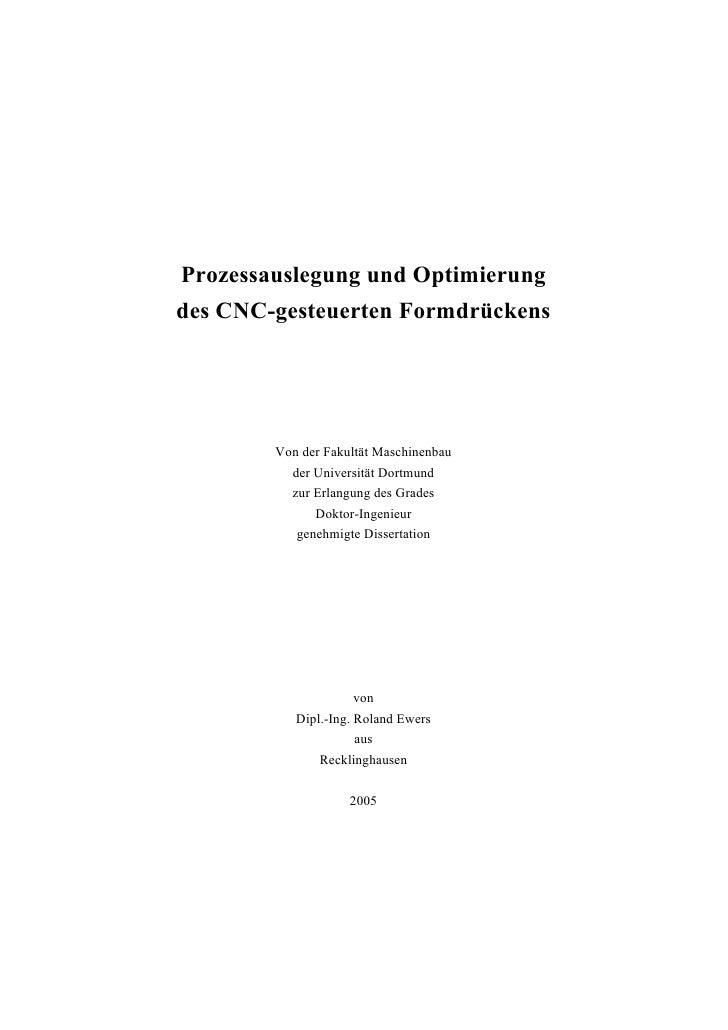 Prozessauslegung und Optimierung des CNC-gesteuerten Formdrückens             Von der Fakultät Maschinenbau           der ...