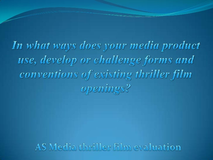 In what ways does your media product use, develop or challenge forms and conventions of existing thriller film openings?<b...