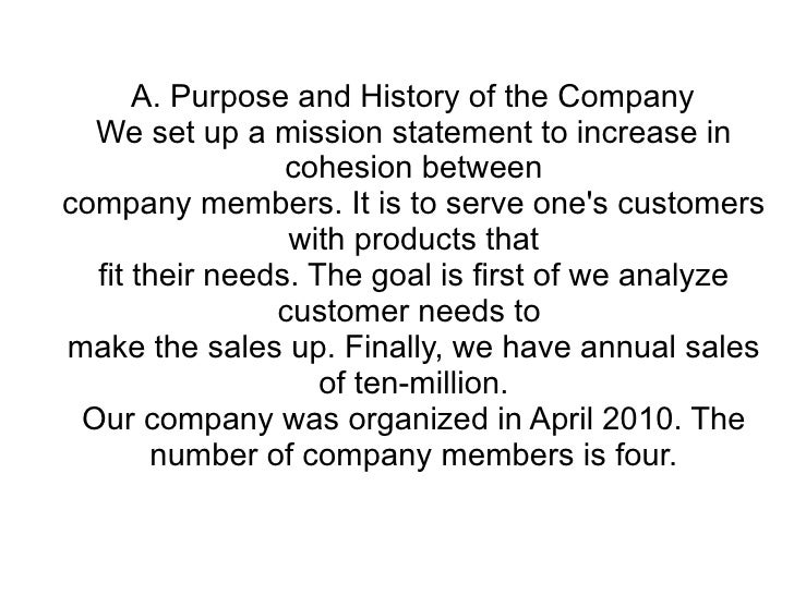 A. Purpose and History of the Company   We set up a mission statement to increase in                  cohesion between com...