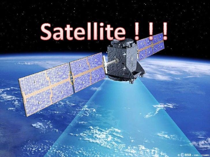 Satellite ! ! !<br />