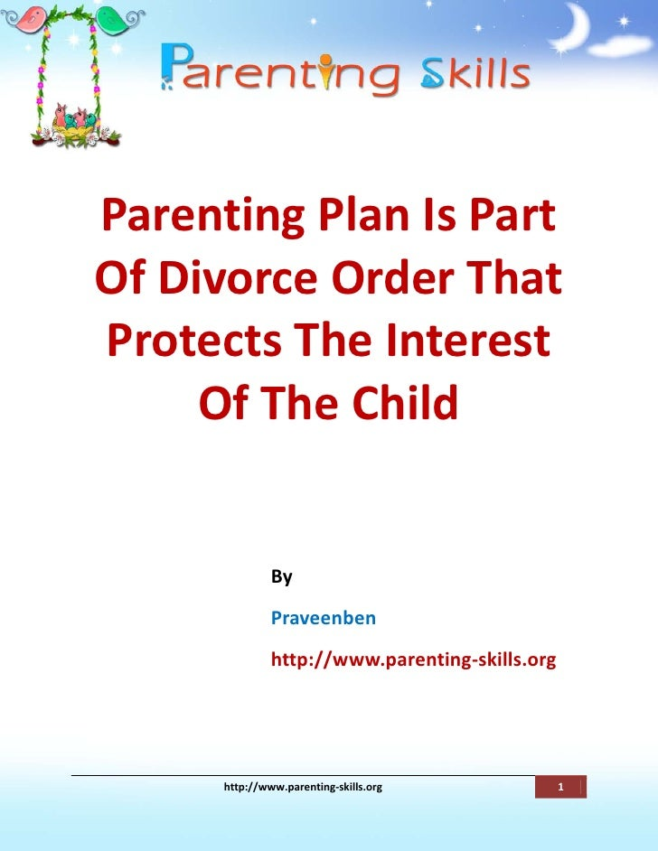 Parenting Plan Is Part Of Divorce Order That Protects The Interest      Of The Child                  By                Pr...