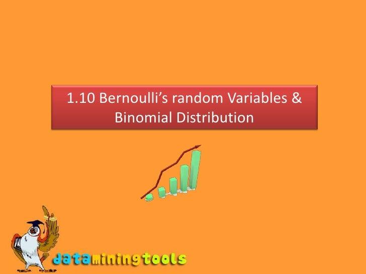 1.10 Bernoulli's random Variables & Binomial Distribution<br />