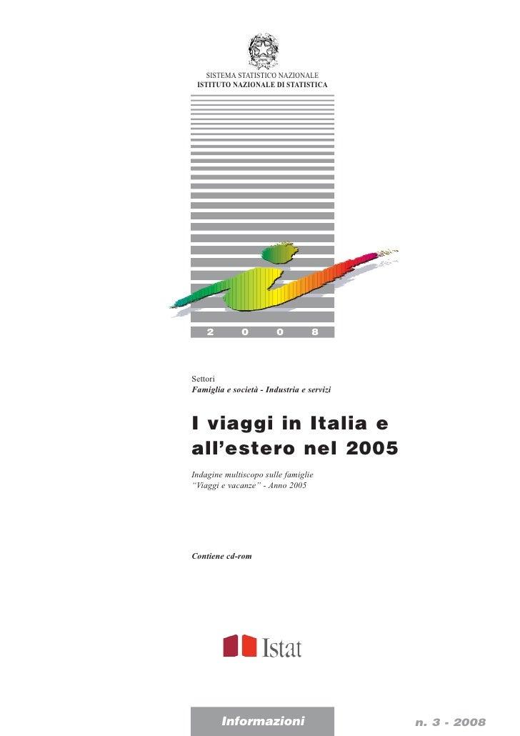 SISTEMA STATISTICO NAZIONALE  ISTITUTO NAZIONALE DI STATISTICA         2         0         0         8    Settori Famiglia...