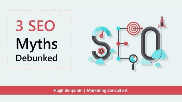 Hugh Benjamin   Marketing Consultant 3 SEO Myths Debunked